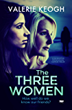 The Three Women: a jaw-dropping psychological thriller (English Edition)