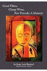 Good Films, Cheap Wine, Few Friends: A Memoir Hardcover