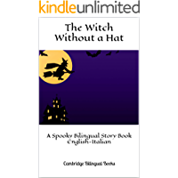 The Witch Without a Hat: A Spooky Bilingual Story Book English-Italian