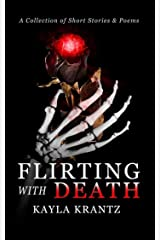 Flirting with Death: A short stories collection Kindle Edition