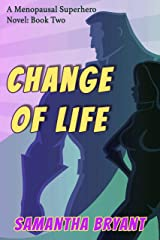 Change of Life (Menopausal Superheroes Book 2) Kindle Edition