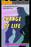 Change of Life (Menopausal Superheroes Book 2)