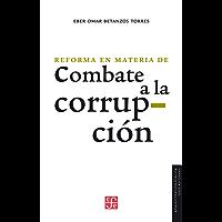 La reforma en materia de combate a la corrupción (Administracion Publica)