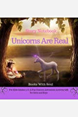 Unicorns Are Real: Story Notebook: For Kids grades 3-6: A Fun Unicorn Adventure Activity Gift for Girls and Boys (Story Notebook Series: Write Your First Book) Hardcover