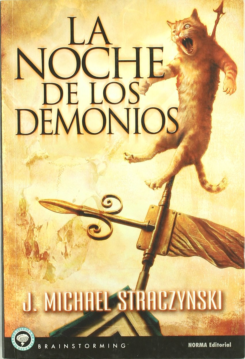 LA NOCHE DE LOS DEMONIOS [Dec 16, 2005] Straczynski, J. M. (Spanish) Paperback