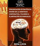 Comunicación estratégica: diseño de la identidad corporativa. Volumen 2: elaboración de manuales