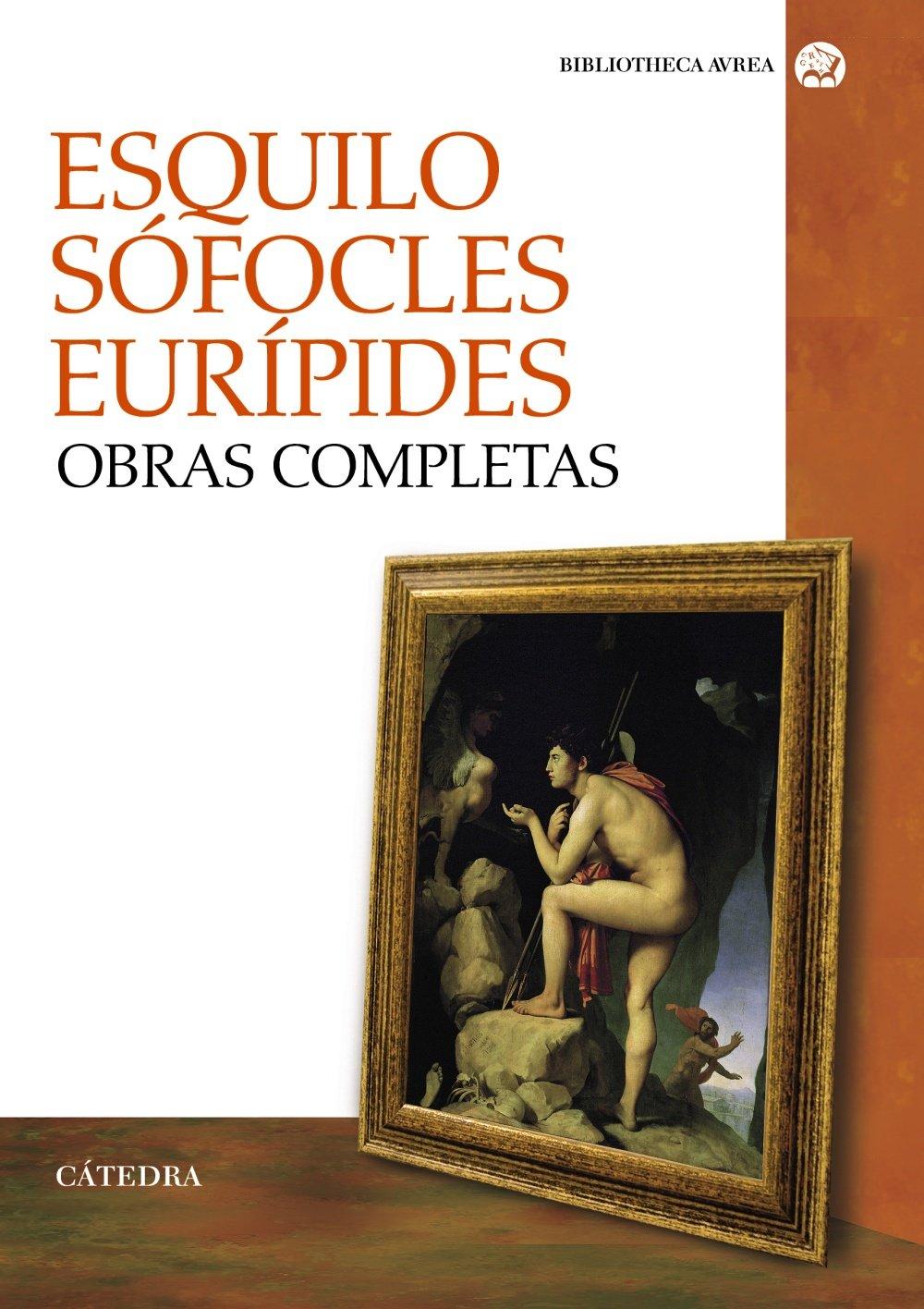 Obras completas (Bibliotheca Avrea) Tapa blanda – 25 sep 2012 Esquilo Sófocles Eurípides Ediciones Cátedra