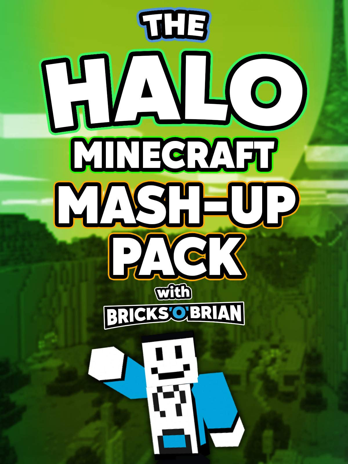 Clip: The Halo Minecraft Mash-Up Pack with Bricks 'O' Brian!