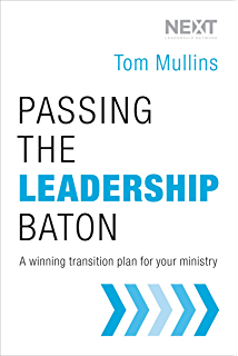 Next pastoral succession that works kindle edition by william passing the leadership baton a winning transition plan for your ministry fandeluxe Choice Image