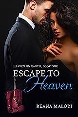 Escape to Heaven (Heaven on Earth Book 1) Kindle Edition