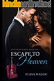 Escape to Heaven (Heaven on Earth Book 1)