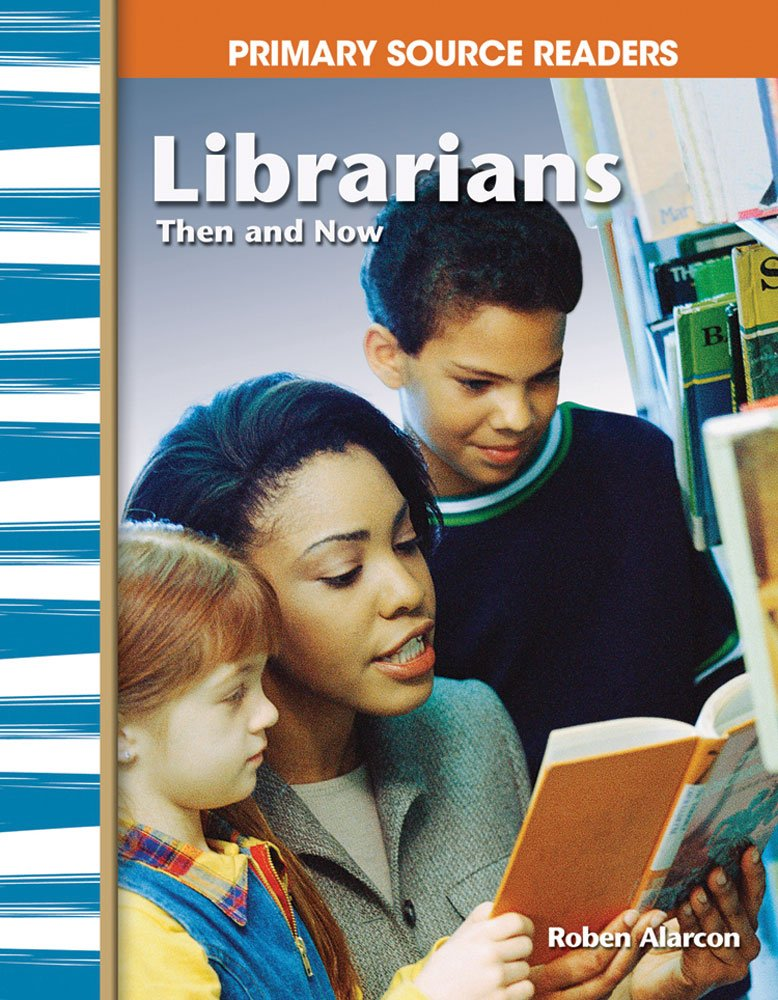Librarians Then and Now: My Community Then and Now (Primary Source Readers)