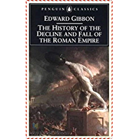 History of the Decline and Fall of the Roman Empire [Penguin Popular Classics]