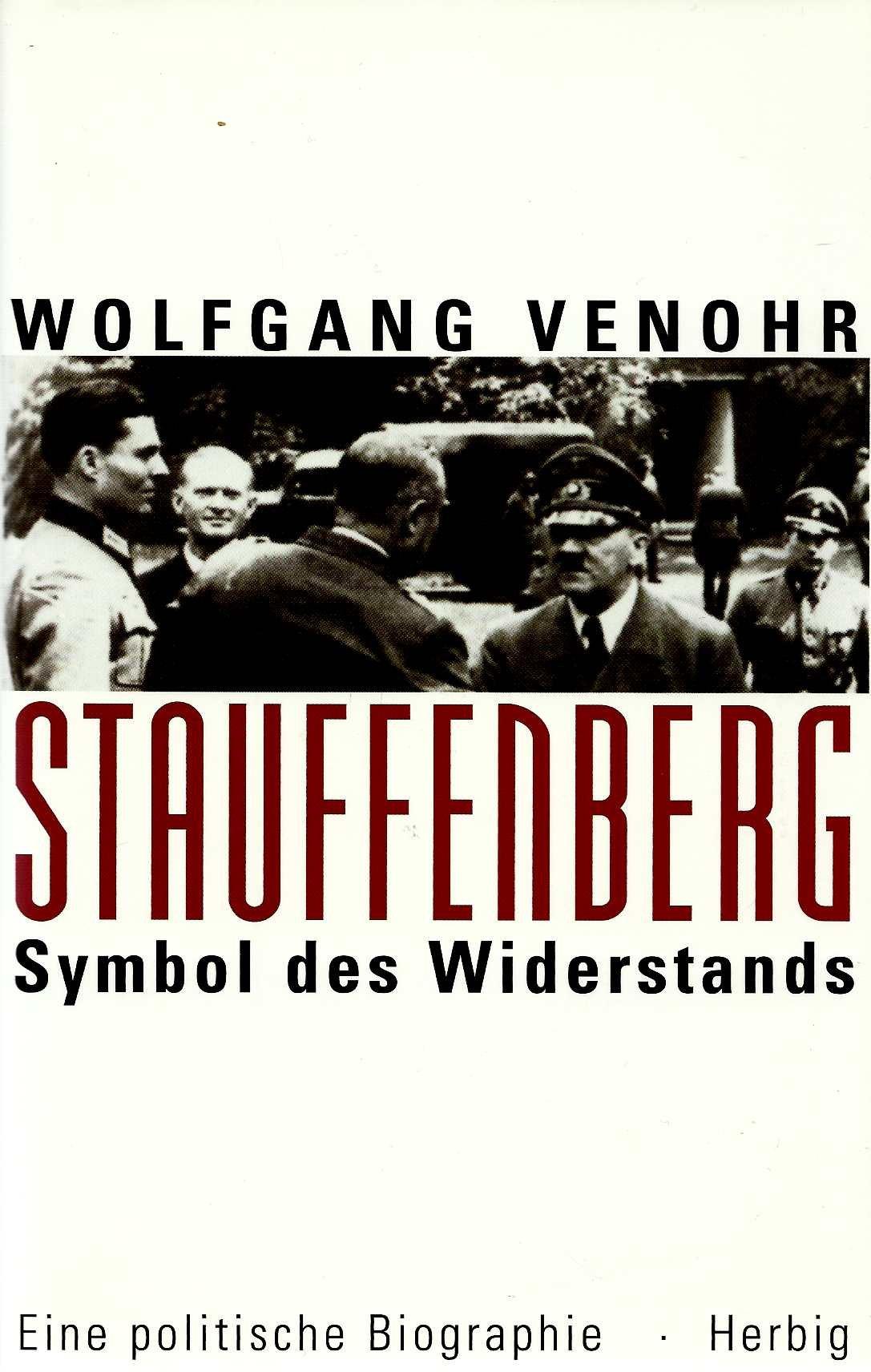 Stauffenberg: Symbol des Widerstandes