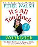 It's All Too Much Workbook: The Tools You Need to
