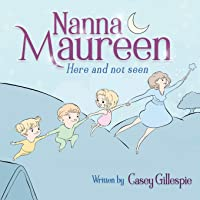 Nanna Maureen: Here and not seen