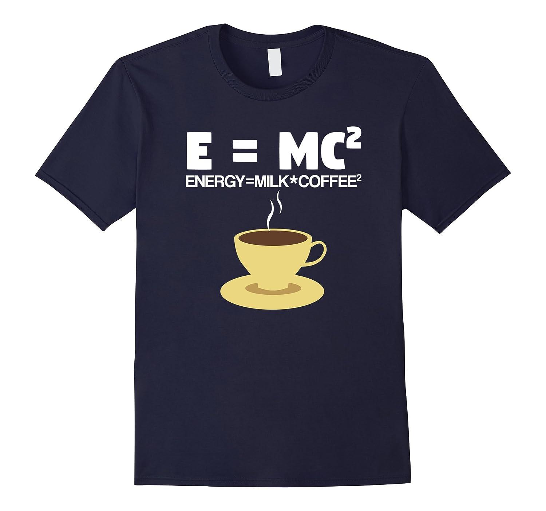 E=MC Squared Funny Coffee T shirt-CL