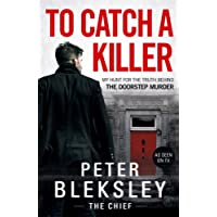 To Catch A Killer - My Hunt for the Truth Behind the Doorstep Murder: My Hunt for the Truth Behind the Doorstep Murder