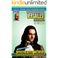 Versailles: BBC TV Show Series One Episode Guide
