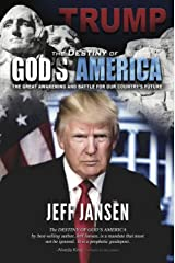 Trump: The Destiny of God's America: The Great Awakening and Battle for Our Country's Future Kindle Edition