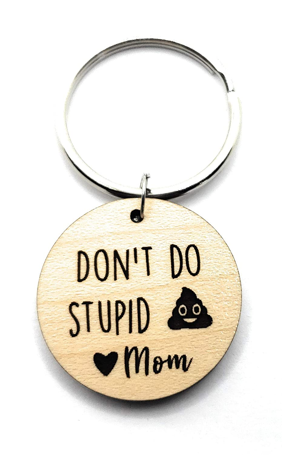 Don/'t Do Stupid Sh*t Poop Love Mom or other Name or Title Personalized Custom Key Chain Engraved ROUND