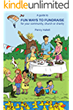 A guide to Fun Ways to Fundraise for your community, church or charity