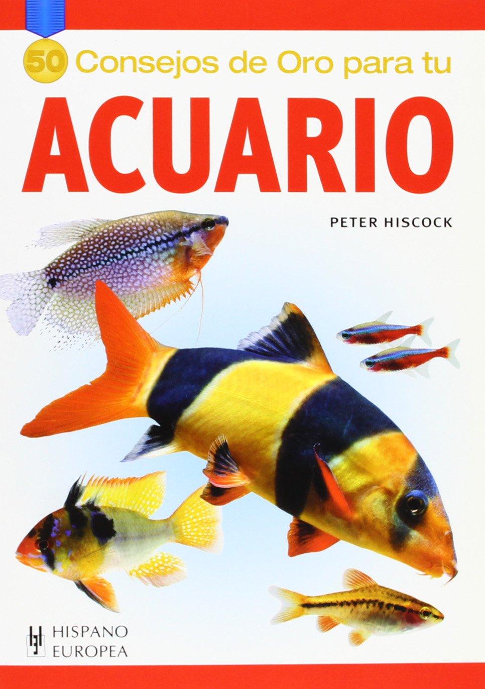 50 Consejos de oro para tu acuario (Spanish Edition) (Spanish) Paperback – June 17, 2008