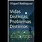 Vidas Distintas, Problemas Distintos: Una colección de poemas (amor, melancolía, rencor, critica social) (Spanish…