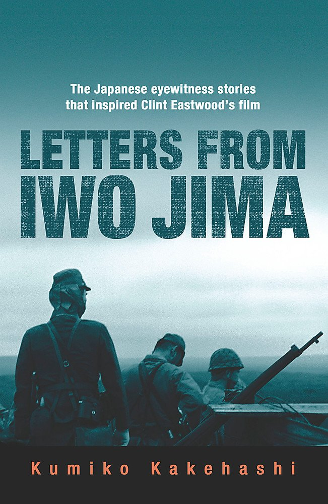 Letters From Iwo Jima The Japanese Eyewitness Stories That Inspired Clint Eastwoods Film