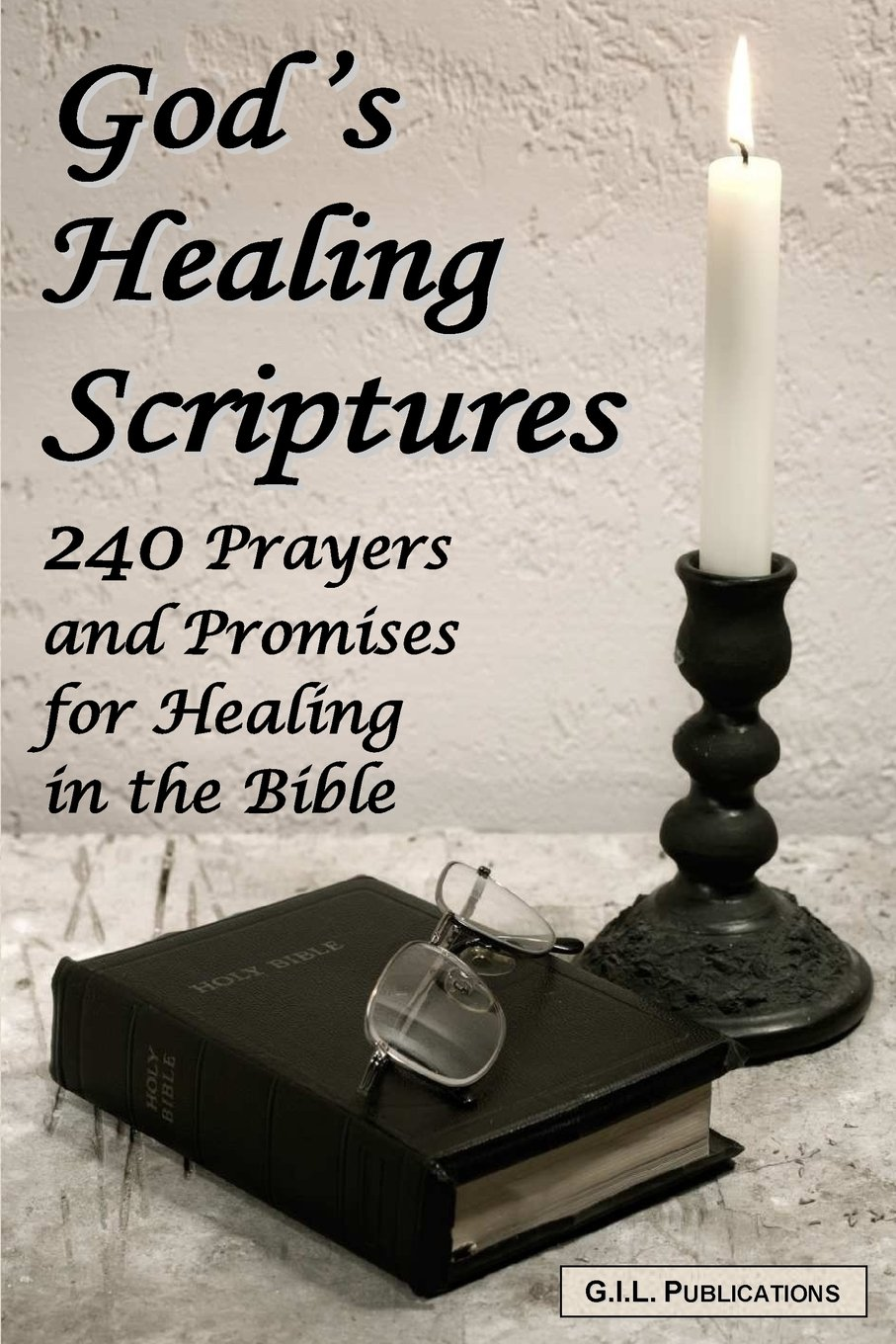 Download God's Healing Scriptures: 240 Prayers and Promises for Healing in the Bible PDF