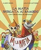 La mafia spiegata ai bambini. L'invasione degli scarafaggi