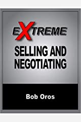 Extreme Selling and Negotiating Kindle Edition