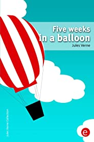 Five weeks in a balloon: (annotated) (Jules Verne Collection Book 2) (English Edition)