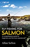 Fly Fishing For Salmon: Comprehensive guidance for beginners and the more experienced (Painted Smile)