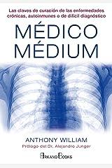 Médico Médium : las claves de curación de las enfermedades crónicas, autoinmunes o de difícil diagnóstico Paperback