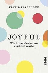 Joyful: Wie Sie Ihre Wohlfühlumgebung gestalten und glücklich leben (German Edition) eBook Kindle