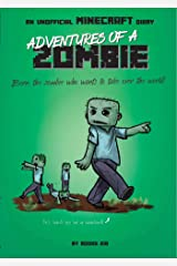 Adventures of a Zombie: An Unofficial Minecraft Diary Kindle Edition