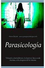 Parasicología: Telepatía, clarividencia, fantasmas, lectura de mentes, vida después de la muerte. (Spanish Edition) Kindle Edition