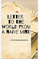 Letter to the world from a naive mind Kindle Edition