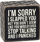 "Primitives by Kathy Box Sign ""I'm Sorry I Slapped You. . ."""