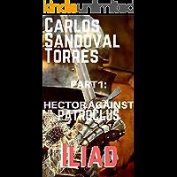 #6 Iliad Part 1: Hector against Patroclus (Carlos Sandoval Torres) Greek mythology