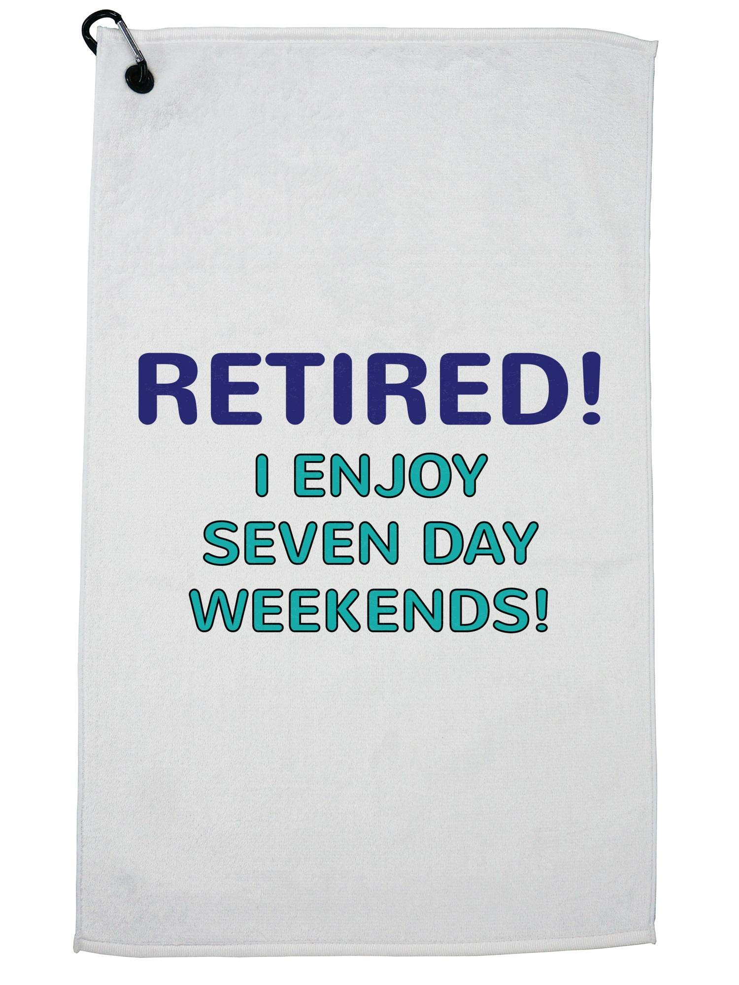 Hollywood Thread Retired! Enjoy Seven Day Weekends! - Retirement Golf Towel with Carabiner Clip