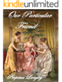 Our Particular Friend - A Pride and Prejudice Variation (The Sweet Regency Romance Series Book 11)