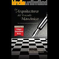 La Arquitectura del Trazado Masónico: Recomendaciones prácticas para escribir