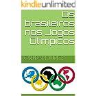 Os brasileiros nos Jogos Olímpicos