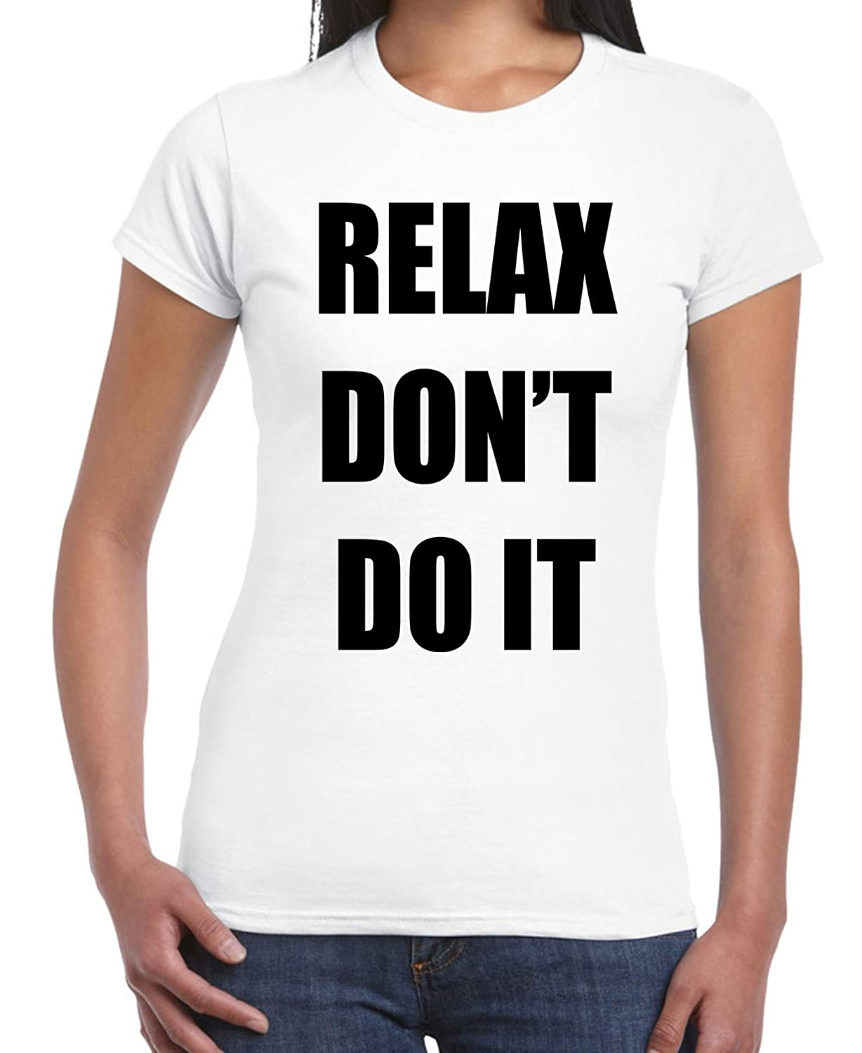 Women's Relax Don't Do It Pink or White T-shirt, S to XL