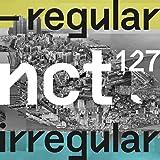 エヌシティ127 - NCT #127 Regular-Irregular [Regular+Irregular ver. SET] (Vol.1) 2CD+Photobook+Photocard+2Folded Posters [KPOP MARKET特典: 追加特典フォトカード] [韓国盤]