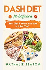 DASH DIET For Beginners: Best Diet 8 Years in a Row: Is It For You? Hardcover