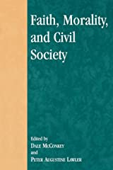 Faith, Morality, and Civil Society (Applications of Political Theory) Kindle Edition