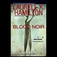 Blood Noir (Anita Blake, Vampire Hunter, Book 16): An Anita Blake, Vampire Hunter Novel